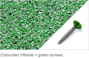 Colourdec Hillside - free green screws.